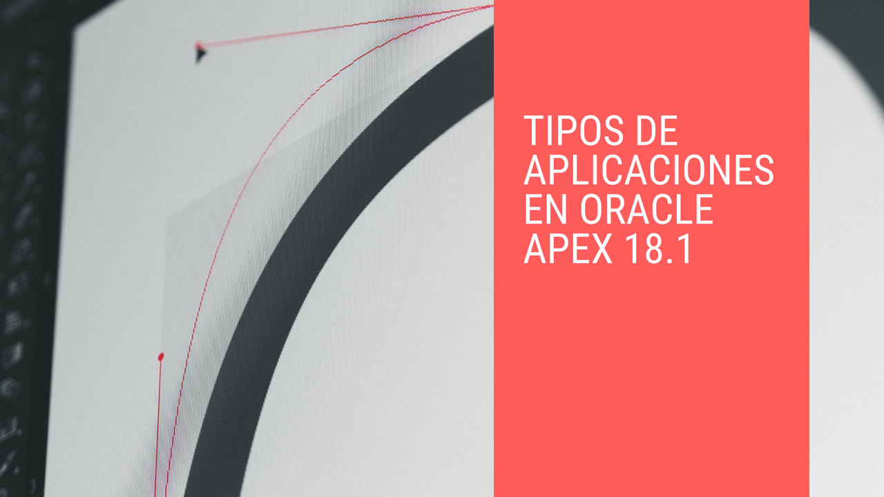 Tipos de aplicaciones Oracle Apex