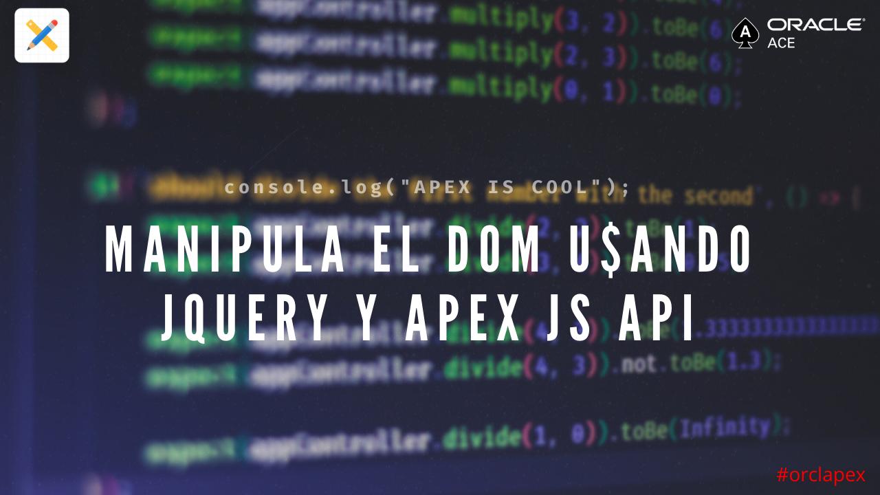 Oracle APEX Manipulación del dom Javascript